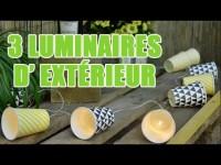 3 idées pour créer des luminaires d'extérieur - DIY